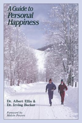 A Guide to Personal Happiness - Ellis, Albert, Dr., PH.D., and Becker, Irving