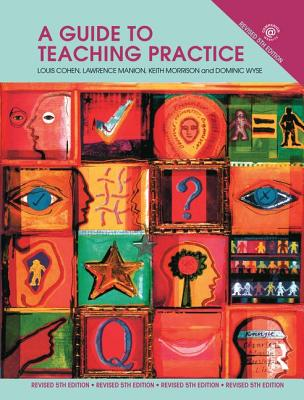 A Guide to Teaching Practice: 5th Edition - Cohen, Louis, and Manion, Lawrence, and Morrison, Keith
