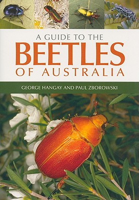 A Guide to the Beetles of Australia - Hangay, George