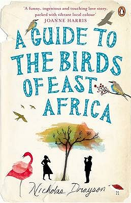 A Guide to the Birds of East Africa - Drayson, Nicholas