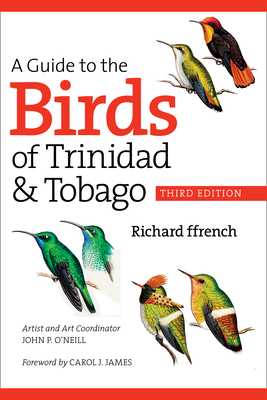 A Guide to the Birds of Trinidad & Tobago - ffrench, Richard, and James, Carol J (Foreword by)