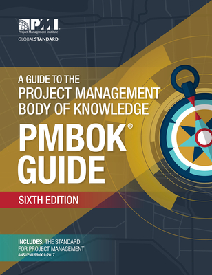 A Guide to the Project Management Body of Knowledge - Project Management Institute