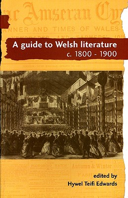 A Guide to Welsh Literature: 1800-1900 v. 5 - Edwards, Hywel Teifi (Volume editor)