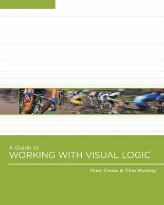A Guide to Working with Visual Logic - Crews, Thad, and Murphy, Chip