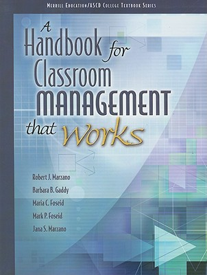 A Handbook for Classroom Management That Works - Marzano, Robert J, Dr., and Gaddy, Barbara B, and Foseid, Maria C