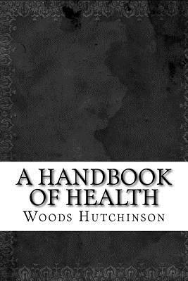A Handbook of Health - Hutchinson, Woods