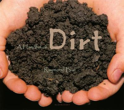 A Handful of Dirt - Bial, Raymond (Photographer)