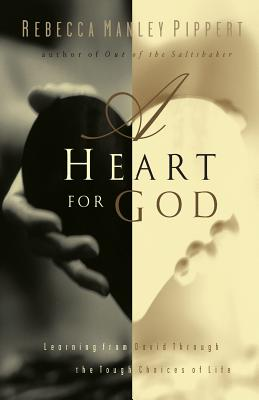 A Heart for God: Learning from David Through the Tough Choices of Life - Pippert, Rebecca Manley