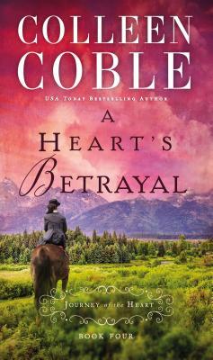 A Heart's Betrayal - Coble, Colleen