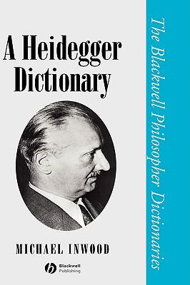 A Heidegger Dictionary - Inwood, Michael (Editor)