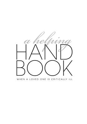 A Helping Handbook--When a Loved One Is Critically Ill - Waxman, Stephanie, and Waxman, Stanley J