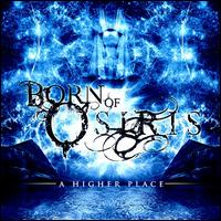 A Higher Place - Born of Osiris