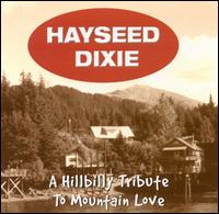 A Hillbilly Tribute to Mountain Love - Hayseed Dixie
