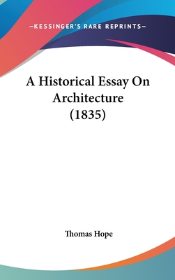 A Historical Essay on Architecture (1835) - Hope, Thomas