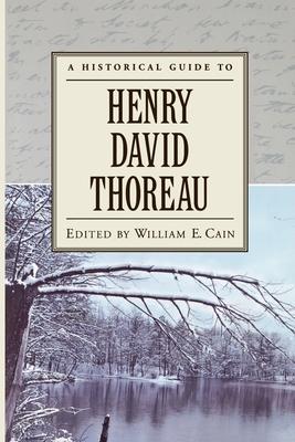 A Historical Guide to Henry David Thoreau - Cain, William E (Editor)