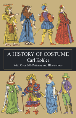 A History of Costume - Kohler, Carl