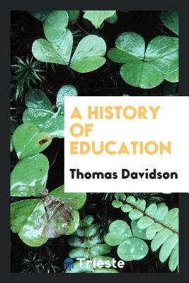 A History of Education - Davidson, Thomas