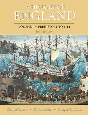 A History of England, Volume 1: Prehistory to 1714 - Roberts, Clayton, and Roberts, David, and Bisson, Douglas R.