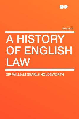 A History of English Law Volume 2 - Holdsworth, William Searle