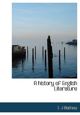 A History of English Literature - Mathew, E J