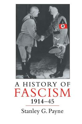 A History of Fascism, 1914-1945 - Payne, Stanley G.