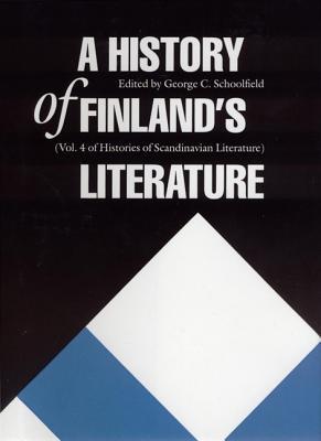 A History of Finland's Literature - Schoolfield, George C, Professor (Editor)