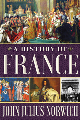 A History of France - Norwich, John Julius