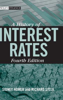 A History of Interest Rates - Homer, Sidney, and Sylla, Richard