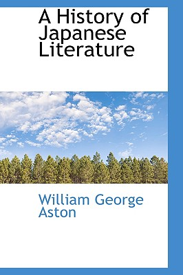A History of Japanese Literature - Aston, William George