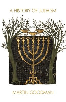A History of Judaism - Goodman, Martin