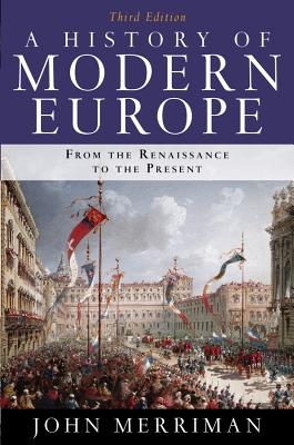 A History of Modern Europe - Merriman, John, PH.D.