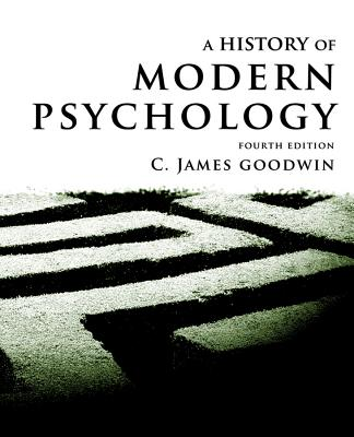 A History of Modern Psychology - Goodwin, C. James