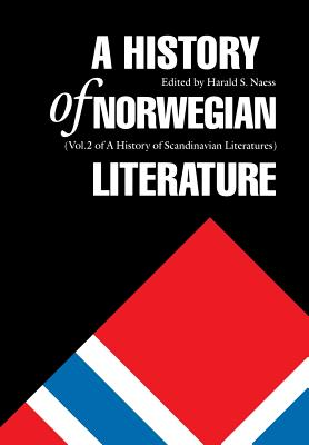 A History of Norwegian Literature - Naess, Harald S (Editor)