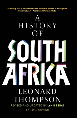 A History of South Africa - Thompson, Leonard, Professor, and Berat, Lynn (Revised by)