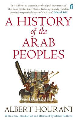 A History of the Arab Peoples - Hourani, Albert, and Ruthven, Malise (Introduction by)