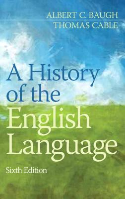 A History of the English Language - Baugh, Albert C., and Cable, Thomas