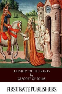A History of the Franks - Gregory of Tours