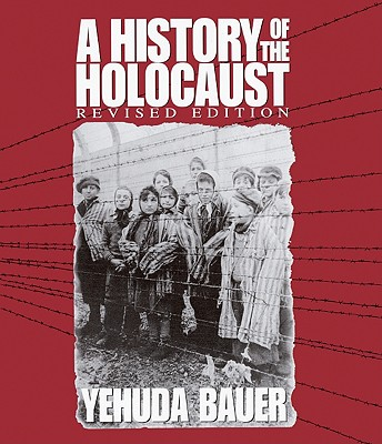 A History of the Holocaust - Bauer, Yehuda