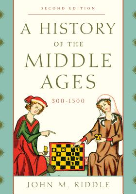 A History of the Middle Ages, 300-1500 - Riddle, John M, and Black, Winston