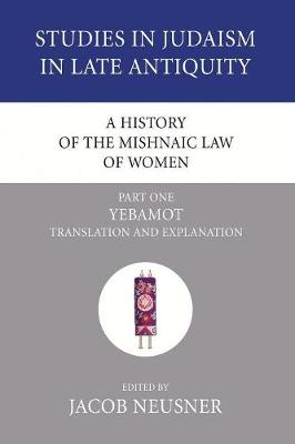 A History of the Mishnaic Law of Women, Part 1 - Neusner, Jacob, PhD (Editor)