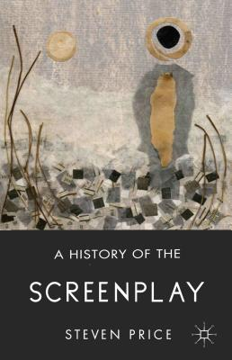 A History of the Screenplay - Price, S