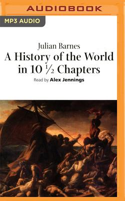 A History of the World in 101/2 Chapters - Barnes, Julian