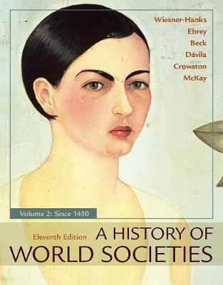 A History of World Societies, Volume 2 - Wiesner-Hanks, Merry E, and Buckley Ebrey, Patricia, and Beck, Roger B
