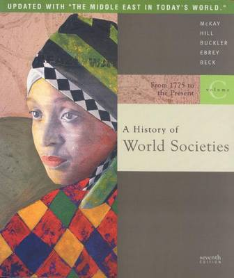 A History of World Societies: Volume C: From 1775 to the Present - McKay, John P, and Hill, Bennett D, and Buckler, John