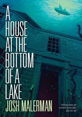 A House at the Bottom of a Lake - Malerman, Josh
