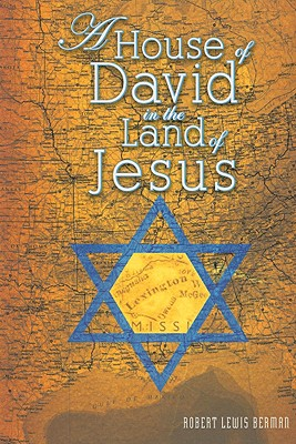 A House of David in the Land of Jesus - Berman, Robert, Dr., and Sallis, W (Foreword by), and Rosen, Robert, Professor (Foreword by)