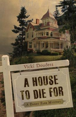 A House to Die for - Doudera, Vicki
