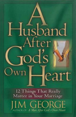 A Husband After God's Own Heart - George, Jim
