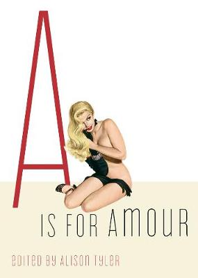 A is for Amour - Tyler, Alison (Editor)