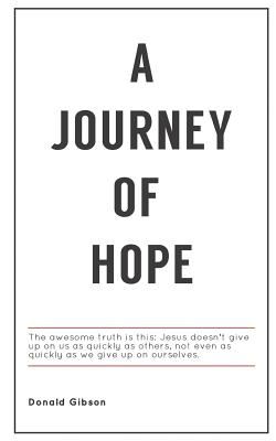 A Journey of Hope - Gibson, Donald